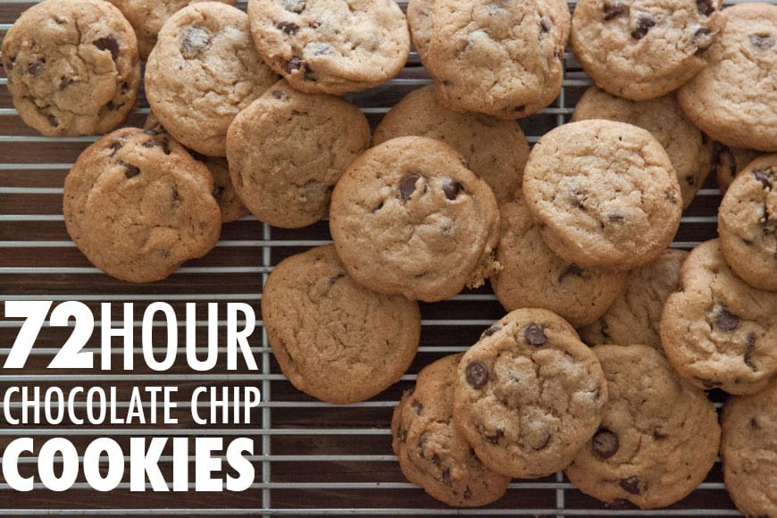 72 Hour Chocolate Chip Cookies - Hands down the best cookies ever