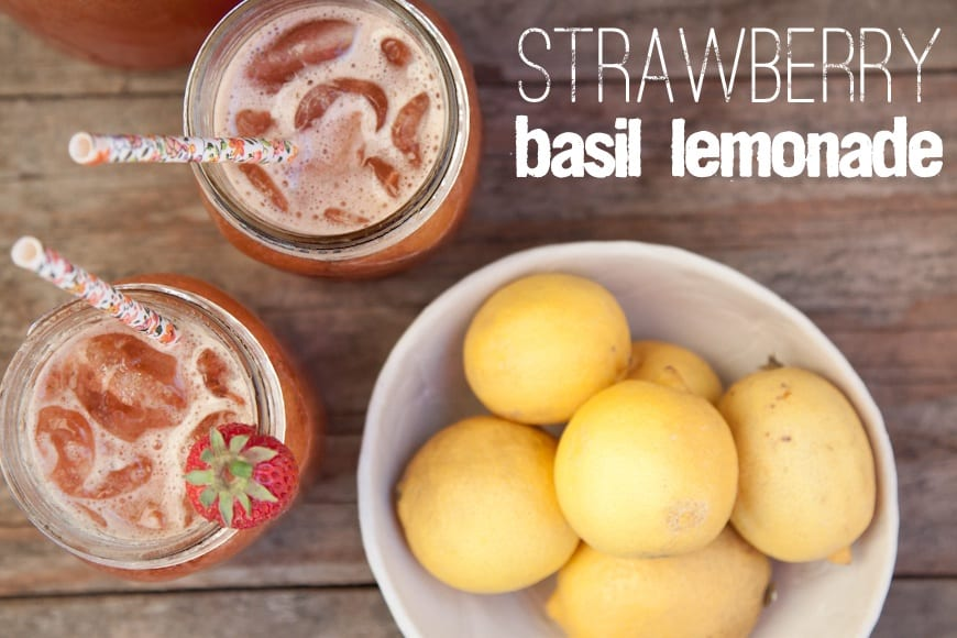 ... we should make Strawberry Basil Lemonade? It's a good idea, right